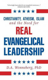 Omslag - Christianity, Atheism, Islam and the Need for Real Evangelical Leadership
