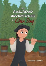 Omslag - The Railroad Adventures of Chen Sing