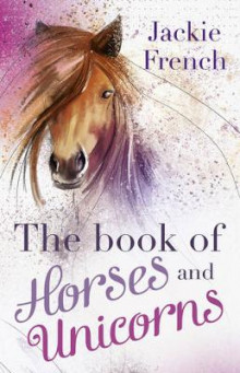 The Book of Horses and Unicorns av Jackie French (Heftet)