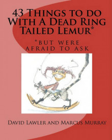 43 Things to Do with a Dead Ring Tailed Lemur* av David Lawler (Heftet)