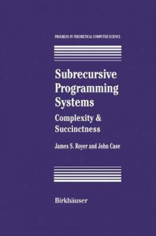 Subrecursive Programming Systems av James S. Royer og John Case (Heftet)