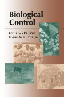 Biological Control av Roy van Driesche og Thomas S. Bellows (Heftet)