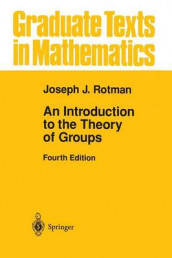 An Introduction to the Theory of Groups av Joseph J. Rotman (Heftet)