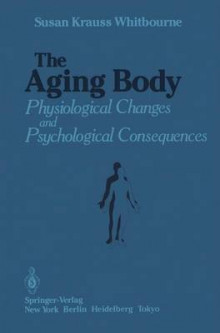 The Aging Body av Susan Krauss Whitbourne (Heftet)