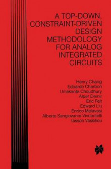 A Top-down, Constraint-driven Design Methodology for Analog Integrated Circuits av Henry Chang, Edoardo Charbon, Umakanta Choudhury, Alper Demir, Eric Felt, Edward Liu, Enrico Malavasi, Alberto Sangiovanni-Vincentelli og Iasson Vassiliou (Heftet)