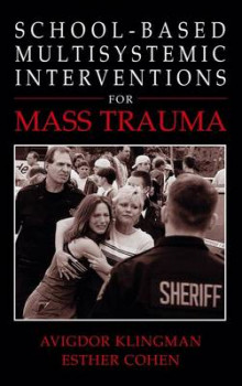 School-Based Multisystemic Interventions For Mass Trauma av Avigdor Klingman og Esther Cohen (Heftet)