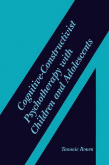 Cognitive-Constructivist Psychotherapy with Children and Adolescents av Tammie Ronen (Heftet)
