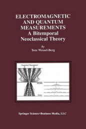 Electromagnetic and Quantum Measurements av Tore Wessel-Berg (Heftet)