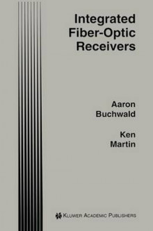 Integrated Fiber-Optic Receivers av Aaron Buchwald og Kenneth W. Martin (Heftet)