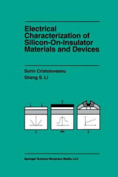 Electrical Characterization of Silicon-on-Insulator Materials and Devices av Sorin Cristoloveanu og Sheng Li (Heftet)