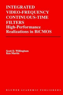 Integrated Video-Frequency Continuous-Time Filters av Scott D. Willingham og Kenneth W. Martin (Heftet)