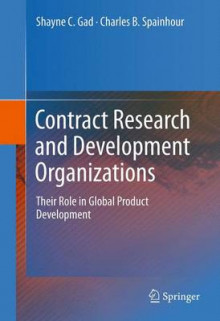Contract Research and Development Organizations av Shayne C. Gad og Charles B. Spainhour (Innbundet)