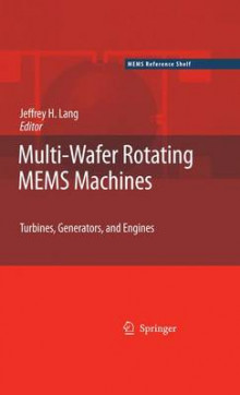 Multi-wafer Rotating MEMS Machines av Jeffrey Lang (Heftet)