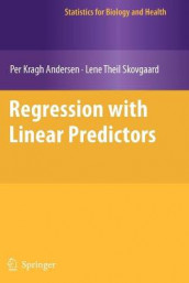 Regression with Linear Predictors av Per Kragh Andersen og Lene Theil Skovgaard (Heftet)