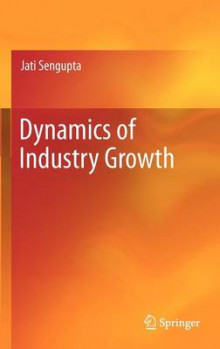Dynamics of Industry Growth av Jati K. Sengupta (Innbundet)