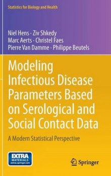 Modeling Infectious Disease Parameters Based on Serological and Social Contact Data av Niel Hens, Ziv Shkedy, Marc Aerts, Christel Faes, Pierre Van Damme og Philippe Beutels (Innbundet)
