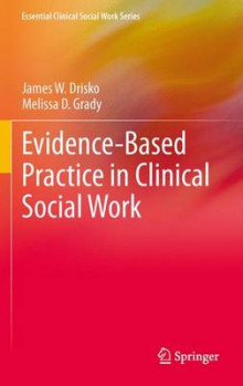 Evidence-Based Practice in Clinical Social Work av James W. Drisko og Melissa D. Grady (Heftet)