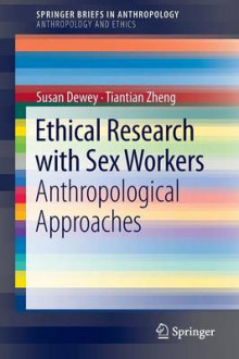 Ethical Research with Sex Workers av Susan Dewey og Tiantian Zheng (Heftet)