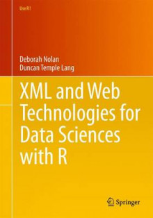 XML and Web Technologies for Data Sciences with R av Deborah Nolan og Duncan Temple Lang (Heftet)