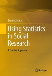 Using Statistics in Social Research av Scott M. Lynch (Innbundet)