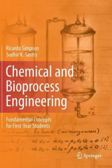 Chemical and Bioprocess Engineering av Ricardo Simpson og Sudhir K. Sastry (Innbundet)