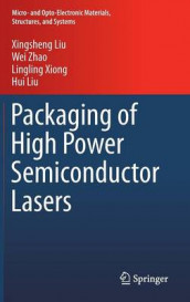 Packaging of High Power Semiconductor Lasers av Hui Liu, Xingsheng Liu, Lingling Xiong og Wei Zhao (Innbundet)