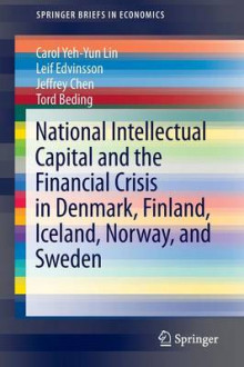 National Intellectual Capital and the Financial Crisis in Denmark, Finland, Iceland, Norway, and Sweden av Carol Yeh-Yun Lin, Leif Edvinsson, Jeffrey Chen og Tord Beding (Heftet)