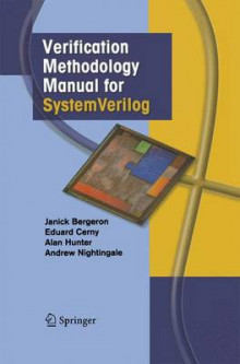 Verification Methodology Manual for Systemverilog av Janick Bergeron, Eduard Cerny, Alan Hunter og Andy Nightingale (Heftet)