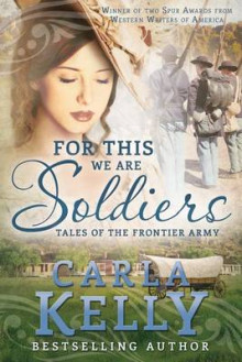 For This We Are Soldiers av Carla Kelly (Heftet)
