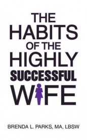 The Habits of the Highly Successful Wife av Brenda L Parks (Heftet)