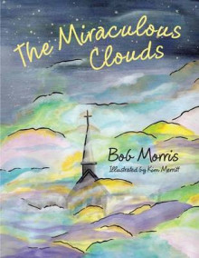 The Miraculous Clouds av Bob Morris (Heftet)