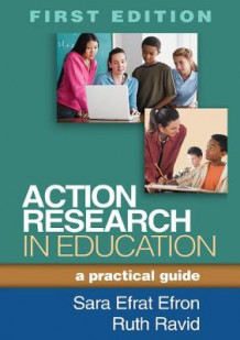 Action Research in Education, Second Edition av Sara Efrat Efron og Ruth Ravid (Innbundet)