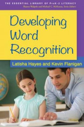Developing Word Recognition av Kevin Flanigan og Latisha Hayes (Heftet)