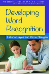 Developing Word Recognition av Kevin Flanigan og Latisha Hayes (Innbundet)