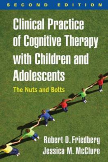Clinical Practice of Cognitive Therapy with Children and Adolescents av Robert D. Friedberg og Jessica M. McClure (Innbundet)