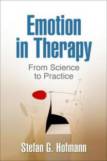 Emotion in Therapy av Stefan G. Hofmann (Innbundet)