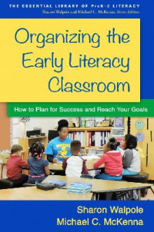 Organizing the Early Literacy Classroom av Sharon Walpole og Michael C. McKenna (Heftet)