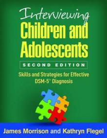 Interviewing Children and Adolescents av James Morrison og Kathryn Flegel (Innbundet)