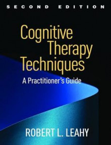 Cognitive Therapy Techniques, Second Edition av Robert L. Leahy (Heftet)