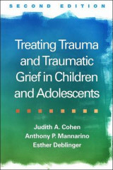 Omslag - Treating Trauma and Traumatic Grief in Children and Adolescents, Second Edition