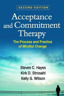 Acceptance and Commitment Therapy, Second Edition av Steven C. Hayes, Kirk D. Strosahl og Kelly G. Wilson (Heftet)