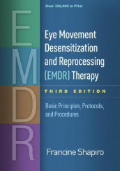 Eye Movement Desensitization and Reprocessing (EMDR) Therapy av Francine Shapiro (Innbundet)
