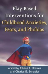 Omslag - Play-Based Interventions for Childhood Anxieties, Fears, and Phobias