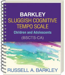 Barkley Sluggish Cognitive Tempo Scale--Children and Adolescents (BSCTS-CA) av Russell A. Barkley (Heftet)