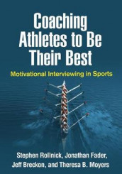 Coaching Athletes to Be Their Best av Jeff Breckon, Jonathan Fader, Theresa B. Moyers og Stephen Rollnick (Innbundet)
