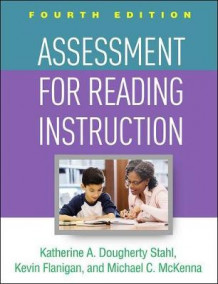 Assessment for Reading Instruction av Katherine A. Dougherty Stahl, Kevin Flanigan og Michael C. McKenna (Heftet)