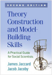 Theory Construction and Model-Building Skills, Second Edition av James Jaccard og Jacob Jacoby (Heftet)