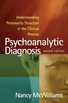 Psychoanalytic Diagnosis av Nancy McWilliams (Heftet)