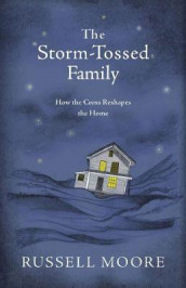 The Storm-Tossed Family av Russell D. Moore (Innbundet)