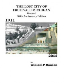 The Lost City of Fruitvale Michigan Volume1 100th Anniversary Edition av William Hansen (Heftet)